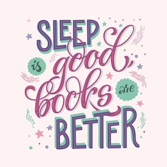 Sen jest dobry, książki lepsze - ręcznie rysowana fraza z literą. cytat motywacyjny o książkach i czytaniu.