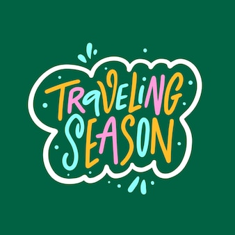 Sezon podróży ręcznie rysowane kolorowy napis tekst motywacji frazy