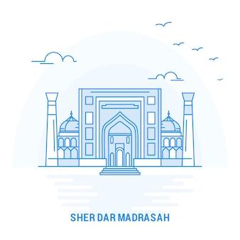 Sher dar madrasah blue landmark