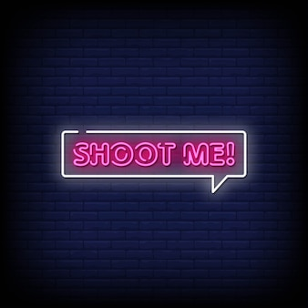 Shoot me neon signs style text
