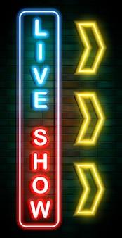 Show na żywo neonowy znak na ściana z cegieł