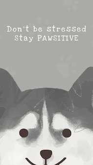 Siberian husky szablon wektor ładny pies cytuje historię w mediach społecznościowych, nie stresuj się, zostań pawsitive