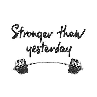 Silniejszy niż wczoraj motywacyjny cytat z siłowni