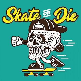 Skate lub die