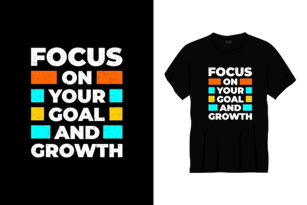 Skoncentruj się na swoim celu i projekcie koszulki typografii wzrostu