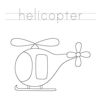Śledź słowo. kolor helikoptera kreskówki. ćwiczenia pisma ręcznego dla dzieci w wieku przedszkolnym.