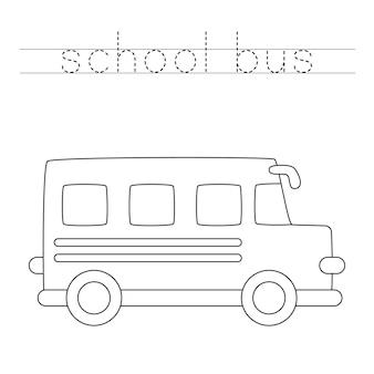 Śledź słowo. kolor kreskówka autobus szkolny. ćwiczenia pisma ręcznego dla dzieci w wieku przedszkolnym.
