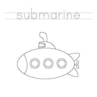 Śledź słowo. kolorowa łódź podwodna. ćwiczenia pisma ręcznego dla dzieci w wieku przedszkolnym.