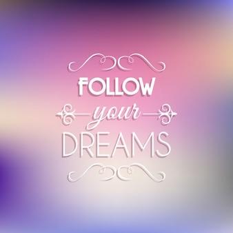 Śledź swoje marzenia cytat