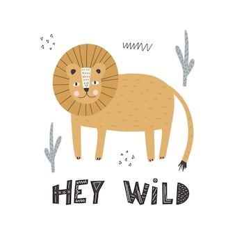 Śliczny zwierzęcy lew w skandynawskim stylu z napisem hej dzikie zwierzę kreskówki