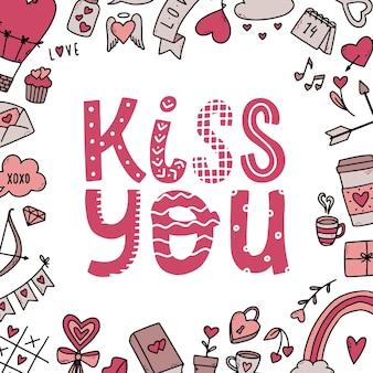 """Słodki cytat walentynkowy """"kiss you"""" i gryzmoły"""