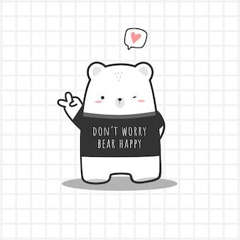 Słodki miś polarny w koszuli nie martw się niedźwiedź szczęśliwy kreskówka doodle płaska karta