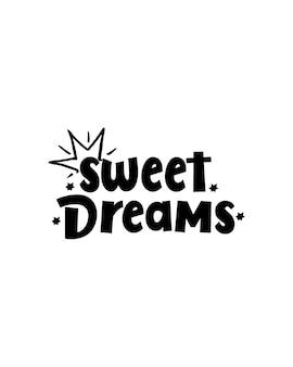 Słodkie sny. ręcznie rysowane plakat typografii