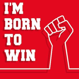 Slogan born to win - minimalna linia z podniesioną pięścią do naklejek, plakatów, ulotek, okładek broszur, typografii lub innych produktów poligraficznych. ilustracja wektorowa.