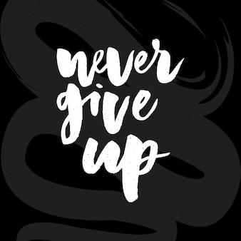 Slogan never give up fraza graficzna wektor drukuj moda napis kaligrafia