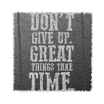 Slogan nie poddawaj się. wielkie rzeczy wymagają czasu. projekt grunge. t-shirt z grafiką.