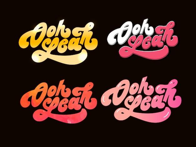 Slogan oh yeah wyrażenie grafika wektorowa drukuj fashion lettering