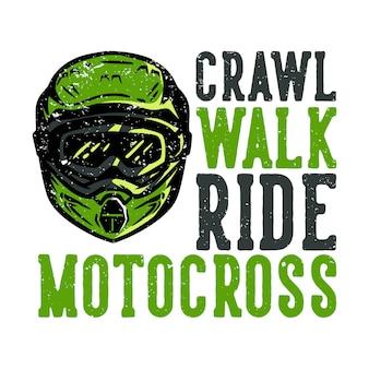 Slogan projektowy koszulki typografia czołgać się spacer jeździć na motocrossie z kaskiem motocrossowym w stylu vintage