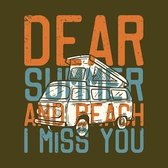Slogan projektowy koszulki typografia drogie lato i plaża tęsknię za tobą z ilustracją rocznika samochodu van