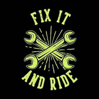Slogan projektowy koszulki typografia napraw to i jedź z kluczem vintage ilustracji