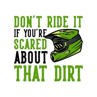 Slogan Projektowy Koszulki Typografia Nie Jeździć Boisz Się Tego Brudu Z Motocrossowym Kaskiem W Stylu Vintage Vintage Premium Wektorów