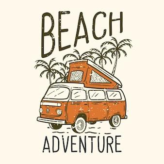 Slogan projektowy koszulki typografia plażowa przygoda z furgonetką parkingową na plaży ilustracja vintage