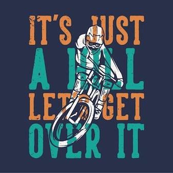 Slogan projektowy koszulki typografia to tylko wzgórze, przezwyciężmy to z vintage ilustracją rowerzysty górskiego