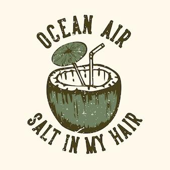 Slogan typografia ocean powietrze sól we włosach z sokiem kokosowym vintage