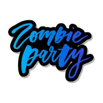 Slogan zombie party fraza wektor graficzny drukuj napis kaligrafii