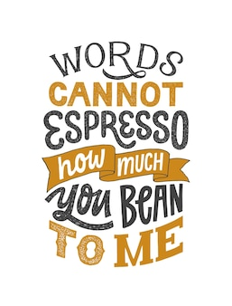 Słowa nie mogą espresso, ile chcesz mi odręcznie napisać frazę