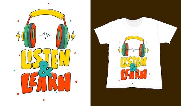 Słuchaj i ucz się. cytuj napis typografii na projekt koszulki. ręcznie rysowane napis