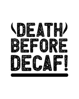 Śmierć przed bezkofeinową. ręcznie rysowane plakat typografii