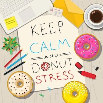 Śmieszne zwroty dotyczące stresu. ręcznie rysowane tekst na stole z pączkami. zachowaj spokój i stres z pączkami.