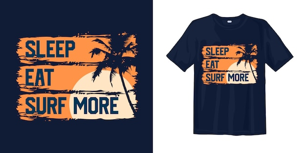 Śpij, jedz, surfuj bardziej z sylwetką palmy o zachodzie słońca na koszulce z nadrukiem