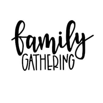 Spotkanie rodzinne ręcznie rysowane plakat typografii. koncepcyjne zwrot odręczny domu i rodziny, ręcznie napisane kaligraficzne projekt. literowanie.