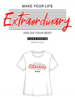 Spraw, aby twoje życie było niezwykłe i zrób swoją najlepszą typografię dla koszulki z nadrukiem