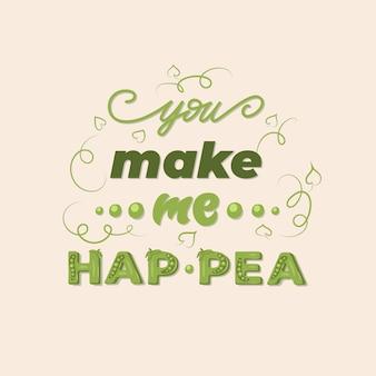 Sprawiasz, że hap-pea - zabawny napis.
