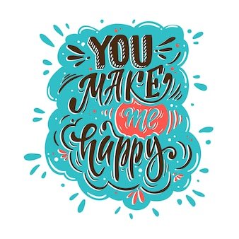 Sprawiasz że jestem szczęśliwa. romantyczny napis na kartki okolicznościowe, zaproszenia na wakacje, ubrania dla dzieci itp.