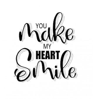 Sprawiasz, że moje serce się uśmiecha, odręczne litery, motywacyjne cytaty