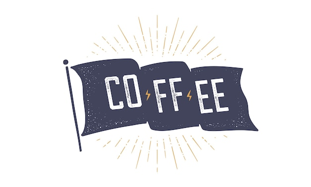 Stary vintage modny flaga z tekstem kawy