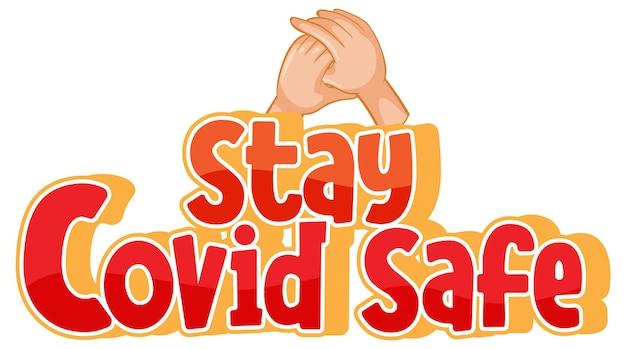 Stay covid bezpieczna czcionka w stylu kreskówki z rękami trzymającymi się razem na białym tle