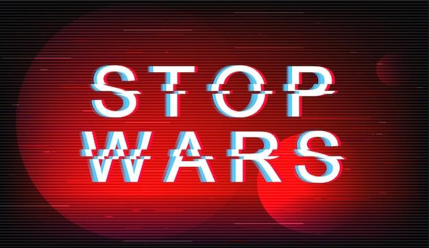 Stop wars fraza glitch. typografia wektor w stylu retro futurystyczny na czerwonym tle. protest przeciwko brutalnemu tekstowi z efektem zniekształcenia ekranu tv.