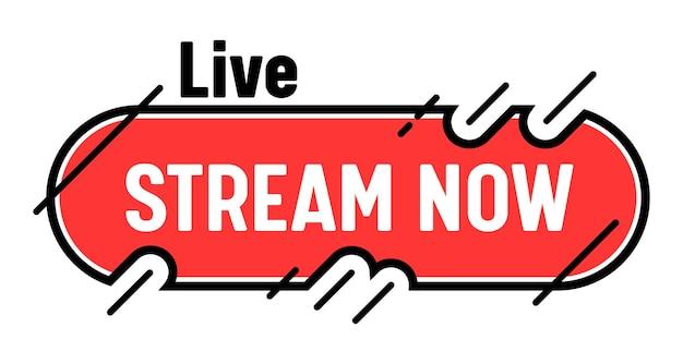 Stream now banner, emblemat ekranu tv na żywo. nadawanie radiowe lub kanał wiadomości wideo online, naklejka zdarzenia transmisji na żywo, ikona lub liniowe, koncepcja sieci web. etykieta wektor na białym tle