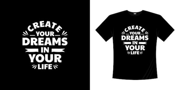 Stwórz swoje marzenia w swoim życiu motywacyjny napis typografia projekt koszulki