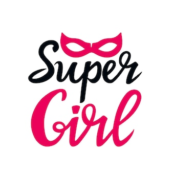 Super dziewczyna ręcznie rysowane napis z maską superbohatera. może być używany jako projekt koszulki, kartka z życzeniami.