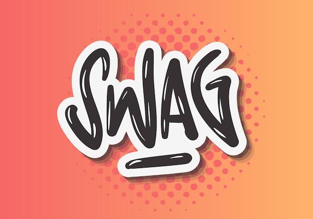 Swag label sign logo ręcznie rysowane pędzlem napis kaligrafia typ projektu graffiti styl tagu