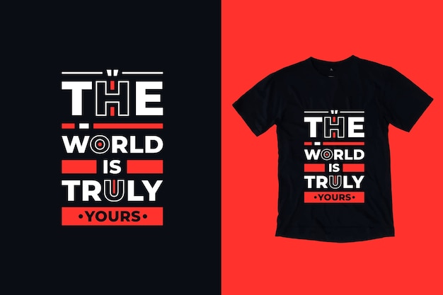 Świat jest naprawdę twój nowoczesny projekt koszulki cytaty