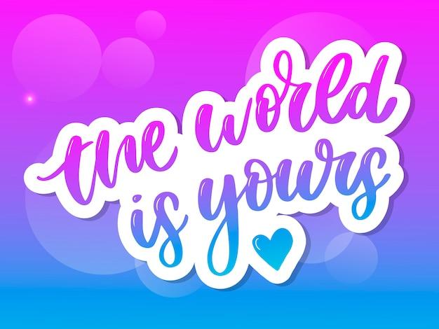 Świat jest twój. inspiracja stylem życia podróży cytuje napis.