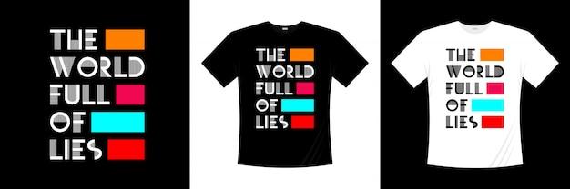 Świat pełen kłamstw typograficznych cytuje projekt koszulki