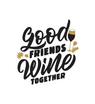 Świąteczna fraza dobrzy przyjaciele wino razem cytat retro i powiedzenie na dzień szczęśliwej przyjaźni